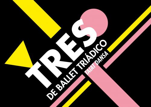TAIAT DANSA - Tres de Ballet Triádico