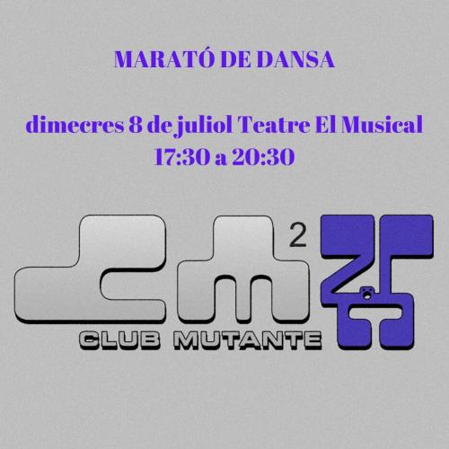 MARATÓ DE DANSA (CLUB MUTANTE) TEATRE EL MUSICAL