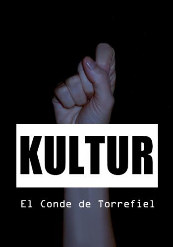 KULTUR, EL CONDE DE TORREFIEL