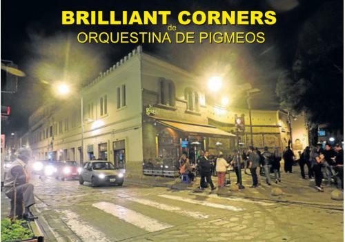 BRILLIANT CORNERS, ORQUESTINA DE PIGMEOS
